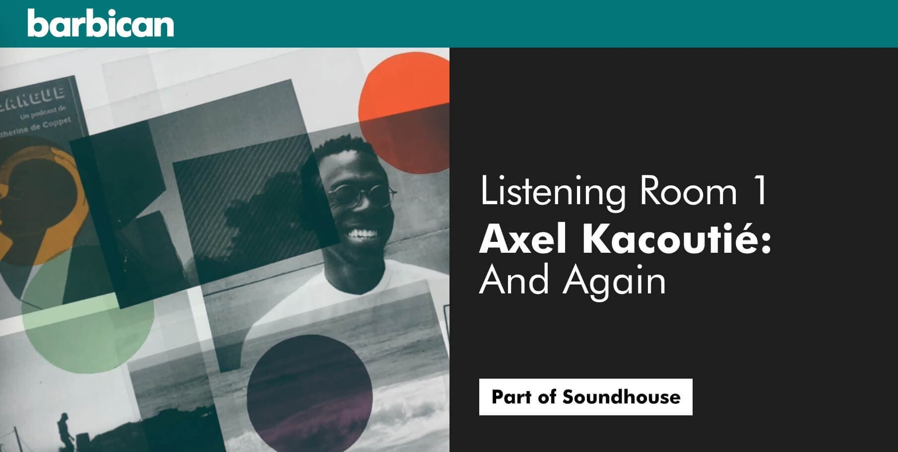 Barbican Soundhouse listening room 1: Axel