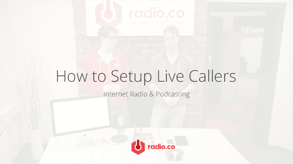 How Setup Live Callers For Internet Radio Podcasting